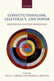 Constitutionalism  Legitimacy  And Power