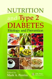 Nutrition and Type 2 Diabetes: Etiology and Prevention