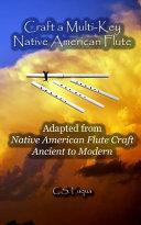 Craft a Multi-Key Native American Flute