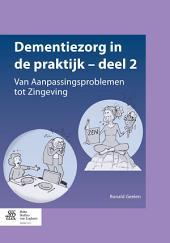 Dementiezorg in de praktijk - deel 2: Van Aanpassingsproblemen tot Zingeving