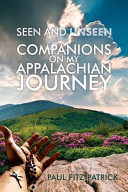 Seen and Unseen Companions on My Appalachian Journey PDF