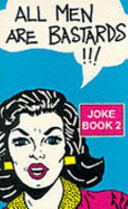 All Men are Bastards Joke Book /.