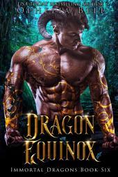 Dragon Equinox: Immortal Dragons #6: A Reverse Harem Dragon Romance