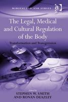The Legal  Medical and Cultural Regulation of the Body PDF