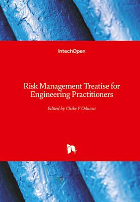 Risk Management Treatise for Engineering Practitioners