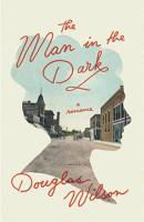 The Man in the Dark  A Romance PDF