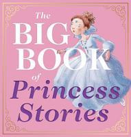 The Big Book of Princess Stories PDF
