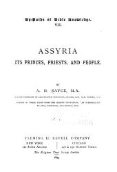Assyria: Its Princes, Priests and People