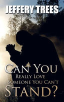 Can You Really Love Someone You Can t Stand  PDF