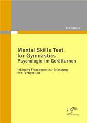 Mental Skills Test for Gymnastics: Psychologie im Gerätturnen: Inklusive Fragebogen zur Erfassung von Fertigkeiten