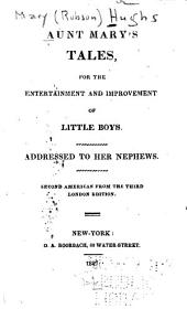 Aunt Mary's tales: for the entertainment and improvement of little boys : addressed to her nephews