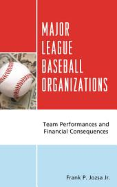 Major League Baseball Organizations: Team Performances and Financial Consequences