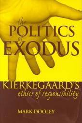 The Politics of Exodus: Søren Kierkegaard's Ethics of Responsibility