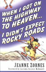 When I Got on the Highway to Heaven . . . I Didn't Expect Rocky Roads