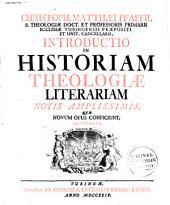 Introductio in historiam theologiæ literariam notis amplissimis, quæ novum opus conficiunt, illustrata