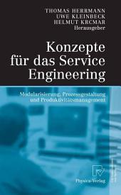 Konzepte für das Service Engineering: Modularisierung, Prozessgestaltung und Produktivitätsmanagement