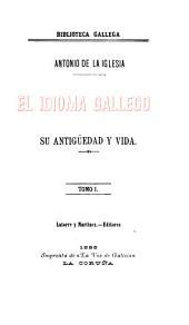 El idioma gallego: su antigüedad y vida