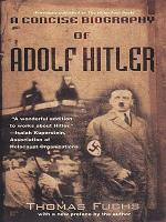 A Concise Biography of Adolf Hitler PDF