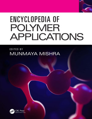 Encyclopedia of Polymer Applications, 3 Volume Set