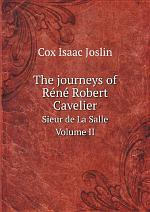 The journeys of R?n? Robert Cavelier