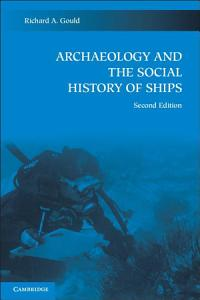 Archaeology and the Social History of Ships PDF