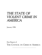 State Of Violent Crime In America: First Report Of The Council On Crime In America