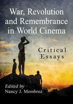 War  Revolution and Remembrance in World Cinema PDF