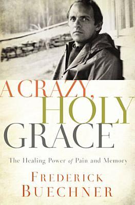 A Crazy  Holy Grace