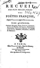 Recueil des plus belles pièces des poètes François, depuis Villon jusqu'à Benserade: Volume4