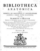 Bibliotheca anatomica, qua scripta ad anatomen et physiologiam facientia a rerum initiis recensentur: Ab anno MDCCI ad MDCCLXXVI