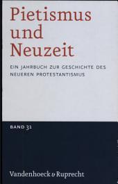 Pietismus und Neuzeit Band 31 - 2005: Ein Jahrbuch Zur Geschichte Des Neueren Protestantismus