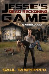 Dead Reckoning: Jessie's Game (Book Two)
