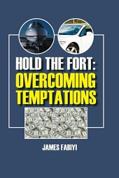 Hold the Fort - Overcoming Temptations