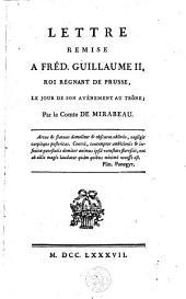 Lettre remise à Fréd. Guillaume II, roi régnant de Prusse