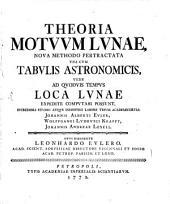 Theoria motuum lunae nova methodo pertractata: una cum tabulis astronomicis