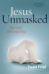Jesus Unmasked