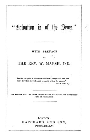 Salvation is of the Jews     With preface by the Rev  W  Marsh