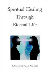 Spiritual Healing Through Eternal Life