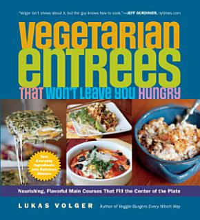 Vegetarian Entr  es That Won t Leave You Hungry Book