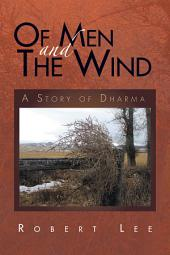 Of Men and the Wind: A Story of Dharma