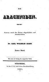 Die Arachniden: Getreu nach der Natur abgebildet und beschrieben, Band 1