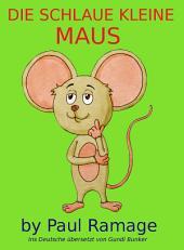 Die Schlaue Kleine Maus (Bilderbuch)