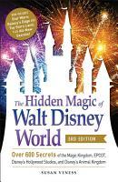 The Hidden Magic of Walt Disney World  3rd Edition PDF