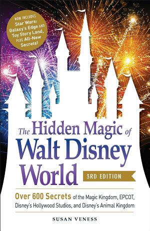 The Hidden Magic of Walt Disney World  3rd Edition