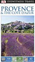 DK Eyewitness Travel Guide  Provence   The Cote d Azur PDF