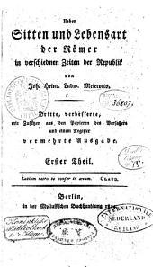 Ueber Sitten und Lebensart der Römer in verschiedenen Zeiten der Republik