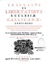 Tractatus de libertatibus Ecclesiae gallicanae, continens amplam discussionem Declarationis factae ab illustrissimis archiepiscopis et episcopis Parisiis mandato regio congregatis anno 1682... auctore M. C. S., theol. doctore (Charlas)