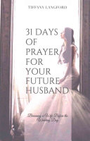 31 Days of Prayer for Your Future Husband Book