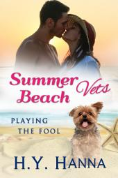 Summer Beach Vets: Playing the Fool (Book 4): ~ A sweet clean small town beach romance set Down Under