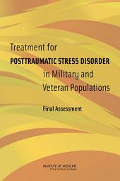 Treatment for Posttraumatic Stress Disorder in Military and Veteran Populations: Final Assessment